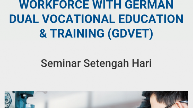 Seminar: HOW TO SUCCESSFULLY DEVELOP YOUR FUTURE WORKFORCE WITH GERMAN DUAL VOCATIONAL EDUCATION & TRAINING (GDVET)