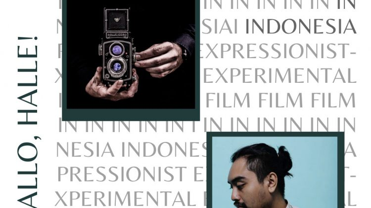 April 2020 Edition of Hallo, Halle! – Expressionist-Experimental Film in Indonesia